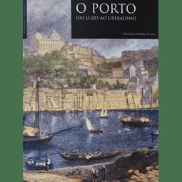 O Porto: das Luzes ao Liberalismo.