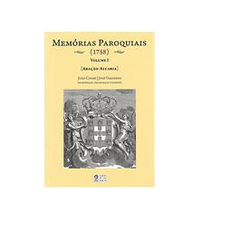 MEMÓRIAS PAROQUIAIS (1758). VOLUME I [Abação-Alcaria]