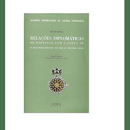 RELAÇÕES DIPLOMÁTICAS DE PORTUGAL COM A SANTA SÉ: O RECONHECIMENTO DO REI D. MIGUEL (1831).