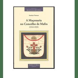 A Maçonaria no Concelho de Mafra (1910-1935).
