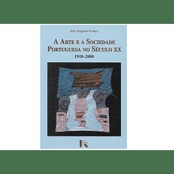 A ARTE E A SOCIEDADE PORTUGUESA NO SÉCULO XX