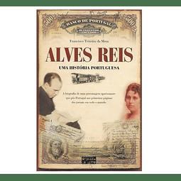 ALVES REIS - UMA HISTÓRIA PORTUGUESA