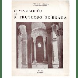 O MAUSOLÉU DE S. FRUTUOSO DE BRAGA