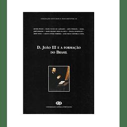 D. JOÃO III E A FORMAÇÃO DO BRASIL