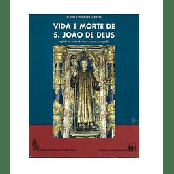 Vida e Morte de S. João de Deus, seguida das Cartas do Santo e da sua Iconografia
