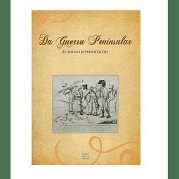 Da Guerra Peninsular: Retratos e  Representações