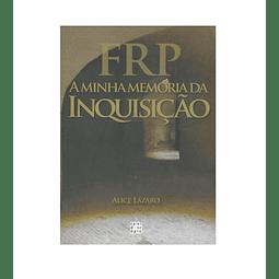 FRP: A minha memória da inquisição