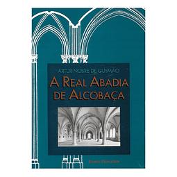A Real Abadia de Alcobaça. Estudo Histórico - Arqueológico