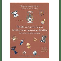 Heráldica Universitária: subsídios para o ordenamento heráldico da Universidade Lusíada