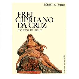 Frei Cipriano da Cruz: Escultor de Tibães. Elementos para o estudo do Barroco em Portugal.