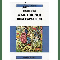 A ARTE DE SER BOM CAVALEIRO.