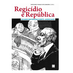 Regicídio e República. Olhares Britânicos e Norte-Americanos