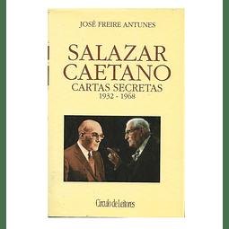 Salazar e Caetano: Cartas  Secretas de 1932-1968