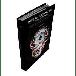 Portugal na Porcelana da China: séc. XVII até aos finais do século XIX - Encomendas reis e rainhas (Vol. II)