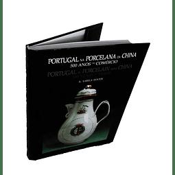 Portugal na Porcelana da China:   Encomendas aristocracia civil portuguesa dos meados do século XVIII a 1800 (Vol. IV)