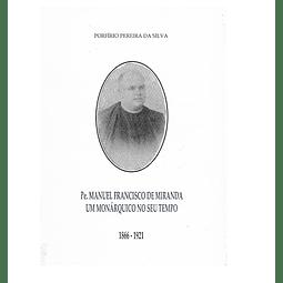 Um  monárquico no seu tempo. 1866-1921