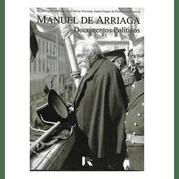 Manuel de Arriaga: Documentos Políticos