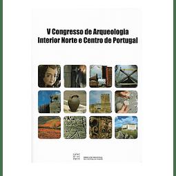 ACTAS DO V CONGRESSO DE ARQUEOLOGIA – Interior Norte e Centro de Portuga