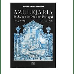 Azulejaria de S. João de Deus em Portugal (1615-2015). História e Arte
