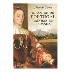 Infantas de Portugal - Rainhas em Espanha.