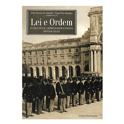Lei e  Ordem: Justiça Penal, Criminalidade e Polícia – Séculos XIX-XX