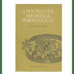 A Sociedade Medieval Portuguesa:  Aspectos da vida quotidiana