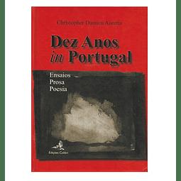 Dez Anos in Portugal: Ensaios, Prosa.