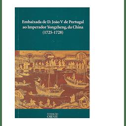 EMBAIXADA DE D. JOÃO V DE PORTUGAL ao Imperador Yongzheng da China (1725-1728)