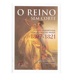 A vida em Portugal com a corte no Brasil 1807-1821.