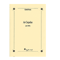 AS CAÇADAS (ATÉ 1893).