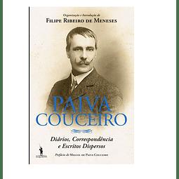 PAIVA COUCEIRO: Diários, Correspondência e Escritos Dispersos