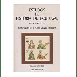 ESTUDOS DE HISTÓRIA DE PORTUGAL. HOMENAGEM A A.H. DE OLIVEIRA MARQUES