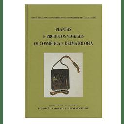 Plantas e Produtos Vegetais em Cosmética e Dermatologia.