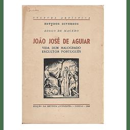 João José de Aguiar. Vida dum malogrado  escultor português