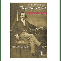 Um Diplomata da Regeneração. O 1º Conde  de Villa Franca do Campo.