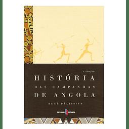 História das Campanhas de Angola. (1845-1941) 2 vols.