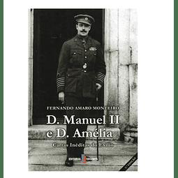 D. Manuel II e D. Amélia: Cartas inéditas do exílio