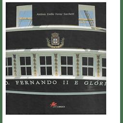 D. Fernando II e Glória. A Fragata que Renasceu das Cinzas