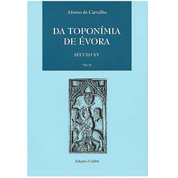 DA TOPONÍMIA DE ÉVORA. Vol. II. Século XV.