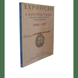 PADRE ANTÓNIO VIEIRA, 1608-1697: Catálogo da Exposição.