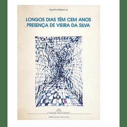 LONGOS DIAS TÊM CEM ANOS. Presença de Vieira da Silva.