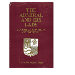 The Admiral and His Lady: Columbus and Filipa of Portugal.