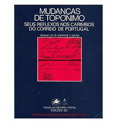 Mudanças de Topónimo seus reflexos nos carimbos do correio de Portugal.