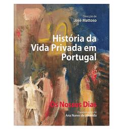 HISTÓRIA DA VIDA PRIVADA EM PORTUGAL. OS NOSSOS DIAS.