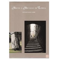 Arcos e Arcadas de Lisboa.
