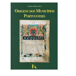 Origens dos Municípios Portugueses.