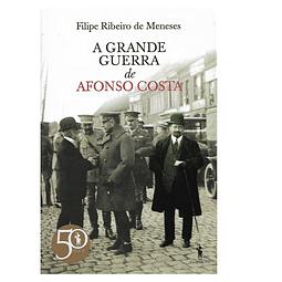 A Grande Guerra de Afonso Costa.