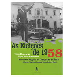 As Eleições de 1958. Humberto Delgado na Campanha do Norte