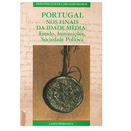Portugal nos finais da Idade Média: Estado, Instituições, Sociedade Polític