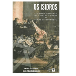 Os Isidros – A epopeia de uma família de cristãos-novos de Torre de Moncorvo